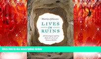 Free [PDF] Downlaod  Lives in Ruins: Archaeologists and the Seductive Lure of Human Rubble READ