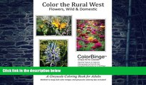 Buy Tamara A. Cameron Color the Rural West - Flowers, Wild and Domestic: A Greyscale Coloring Book