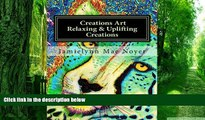 PDF Jamielynn Mae Noyer Creations Art Relaxing   Uplifting Creations: Abstract Fine Art Coloring