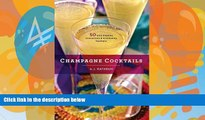 READ book  Champagne Cocktails: 50 Cork-Popping Concoctions and Scintillating Sparklers (50