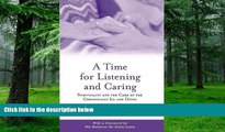 Buy  A Time for Listening and Caring: Spirituality and the Care of the Chronically Ill and Dying