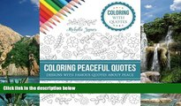 Buy NOW  Coloring Peaceful Quotes: Designs with Famous Quotes about Peace (Coloring with Quotes