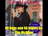 40 Days and 40 Nights By Tim McGraw  Lyrics in description