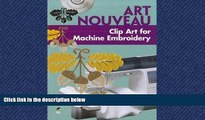 Buy NOW  Art Nouveau Clip Art for Machine Embroidery (Dover Clip Art Embroidery) Alan Weller  Full