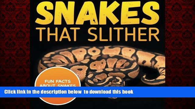 BEST PDF  Snakes That Slither: Fun Facts About Snakes of The World {READ ONLINE|[DOWNLOAD] ONLINE|B