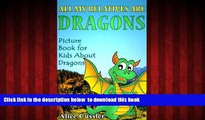 PDF [DOWNLOAD] All My Relatives Are Dragons: Picture Book For Kids About Dragons (Kids Learning: