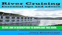 [READ] Kindle River Cruising. Essential Tips and Advice: River Cruise Tips, Tricks and Advice Free