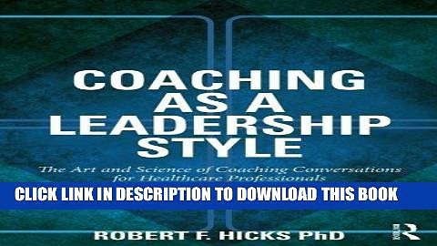 [READ] Mobi Coaching as a Leadership Style: The Art and Science of Coaching Conversations for