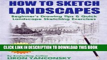 [FREE] EPUB How to Sketch Landscapes: Beginner s Drawing Tip   Quick Landscape Sketching Exercises