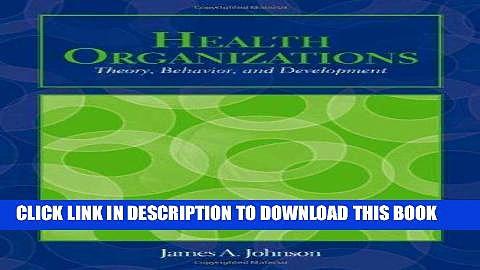 [READ] Mobi Health Organizations: Theory, Behavior, And Development (Johnson, Health