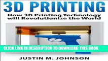 [READ] Mobi 3D Printing: How 3D Printing Technology Will Revolutionize the World (New Technology)
