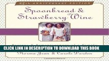 KINDLE Spoonbread   Strawberry Wine: Recipes and Reminiscences of a Family PDF Online