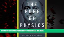 Best book  The Pope of Physics: Enrico Fermi and the Birth of the Atomic Age [DOWNLOAD] ONLINE
