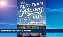 GET PDF  The Best Team Money Can Buy: The Los Angeles Dodgers  Wild Struggle to Build a Baseball