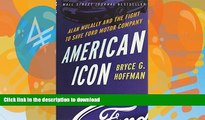 EBOOK ONLINE  American Icon: Alan Mulally and the Fight to Save Ford Motor Company FULL ONLINE