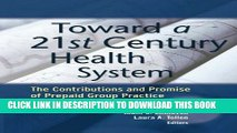 [READ] Mobi Toward a 21st Century Health System: The Contributions and Promise of Prepaid Group