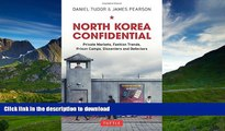 READ BOOK  North Korea Confidential: Private Markets, Fashion Trends, Prison Camps, Dissenters