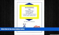 Free [PDF] Downlaod  Winning in Traffic Court : I Fight MY Traffic Tickets in Court, on My