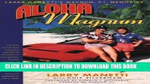 Best Seller Aloha Magnum: Larry Manetti s Magnum, P.I. Memories Read online Free
