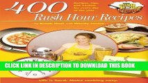 EPUB 400 Rush Hour Recipes: Recipes, Tips, and Wisdom for Every Day of the Year PDF Full book