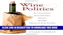 EPUB Wine Politics: How Governments, Environmentalists, Mobsters, and Critics Influence the Wines