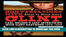 Best Seller Conversations with Clint: Paul Nelson s Lost Interviews with Clint Eastwood, 1979-1983