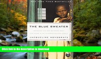 READ BOOK  The Blue Sweater: Bridging the Gap Between Rich and Poor in an Interconnected World