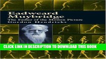 Best Seller Eadweard Muybridge: The Father of the Motion Picture Read online Free