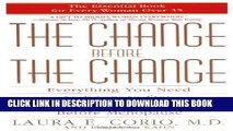 [FREE] Ebook The Change Before the Change: Everything You Need to Know to Stay Healthy in the