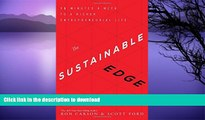FAVORITE BOOK  The Sustainable Edge: 15 Minutes a Week to a Richer Entrepreneurial Life FULL