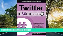 READ  Twitter In 30 Minutes (3rd Edition): How to connect with interesting people, write great