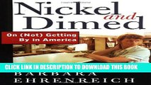 [PDF Kindle] Nickel and Dimed: On (Not) Getting By in America Full Book