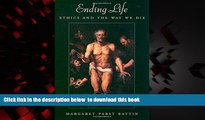 Read books  Ending Life: Ethics and the Way We Die BOOOK ONLINE