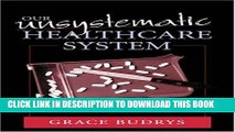[PDF] Our Unsystematic Health Care System Full Colection