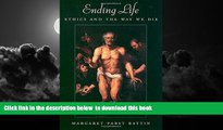 Read book  Ending Life: Ethics and the Way We Die BOOOK ONLINE