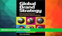 READ BOOK  Global Brand Strategy: Unlocking Brand Potential Across Countries, Cultures and