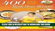 EPUB 400 Rush Hour Recipes: Recipes, Tips And Wisdom For Every Day Of The Year! (Rush Hour Cook)