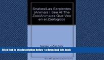 Best book  Snakes/ Las Serpientes: See At The Zoo = Animales Que Veo En El Zoologico (Animals I