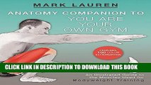 EPUB DOWNLOAD Anatomy Companion to You Are Your Own Gym: An Illustrated Guide to the Muscles Used
