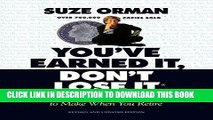 EPUB DOWNLOAD You ve Earned It, Don t Lose It: Mistakes You Can t Afford to Make When You Retire