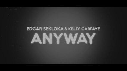 Edgar Sekloka Ft. Kelly Carpaye - Anyway