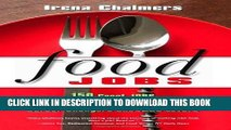 MOBI DOWNLOAD Food Jobs: 150 Great Jobs for Culinary Students, Career Changers and FOOD Lovers PDF