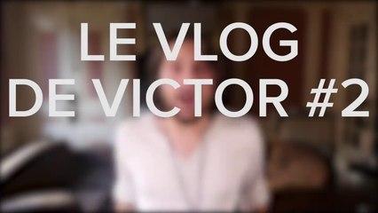 Le Vlog de Victor #2