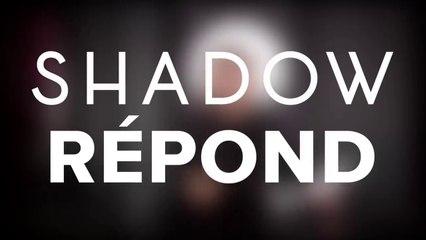 Shadow Répond #1 La Connexion Internet