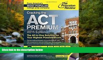 READ book  Cracking the ACT Premium Edition with 8 Practice Tests and DVD, 2015 (College Test