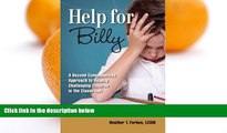 Buy  Help for Billy: A Beyond Consequences Approach to Helping Challenging Children in the