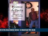 {BEST PDF  PDF [FREE] DOWNLOAD   PDF [DOWNLOAD] Tomie DePaola: His Art and His Stories [DOWNLOAD]
