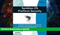 EBOOK ONLINE  Symbian OS Platform Security: Software Development Using the Symbian OS Security