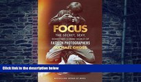 Buy NOW Michael Gross Focus: The Secret, Sexy, Sometimes Sordid World of Fashion Photographers