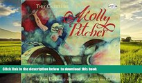 {BEST PDF |PDF [FREE] DOWNLOAD | PDF [DOWNLOAD] They Called Her Molly Pitcher [DOWNLOAD] ONLINE